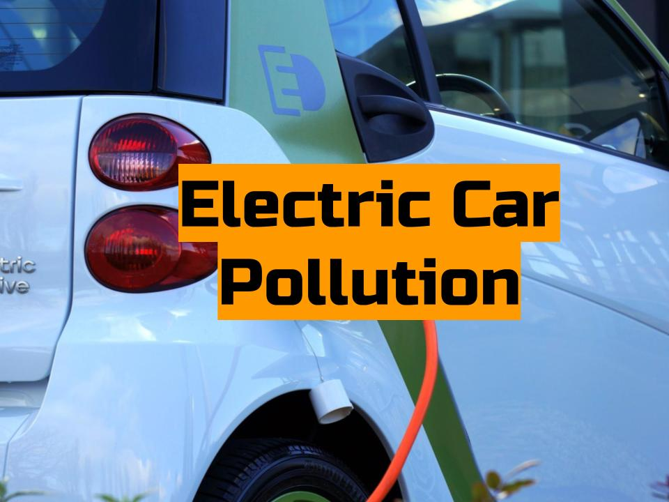 Do Electric Car Pollute More?