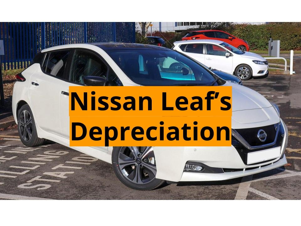 Nissan's Leaf Depreciation